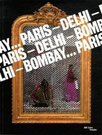 Sophie Duplaix et Fabrice Bousteau - Paris - Delhi - Bombay....