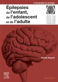 Sophie Dupont - Epilepsies de l'enfant, de l'adolescent et de l'adulte.