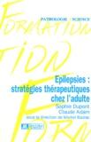 Sophie Dupont et Claude Adam - Epilepsies : stratégies thérapeutiques chez l'adulte.