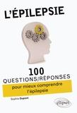Sophie Dupont - L'épilepsie - 100 questions/réponses.
