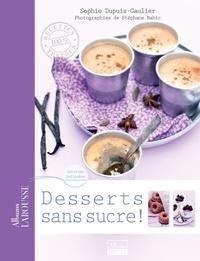 Sophie Dupuis-Gaulier - Desserts sans sucre.