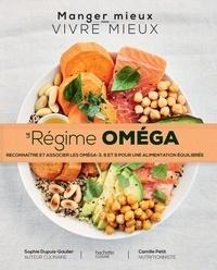 Sophie Dupuis-Gaulier - Le régime Oméga - Reconnaître et associer les oméga - 3,6,9 pour une alimentation équilibrée.