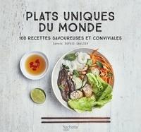 Plats uniques du monde - 100 recettes savoureuses et conviviales.pdf