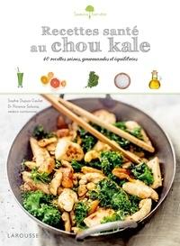 Sophie Dupuis-Gaulier et Florence Solsona - Recettes santé au chou kale - 40 recettes saines, gourmandes et équilibrées.