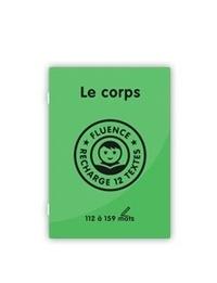 Sophie Duquerroy - Le corps - Fluence, recharge 12 textes - 110 à 160 mots.