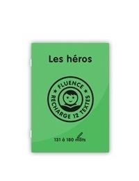 Sophie Duquerroy - Les héros - Fluence, recharge 12 textes - 130 à 180 mots.