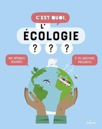 Sophie Dussaussois et Jacques Azam - C'est quoi, l'écologie ?.