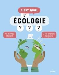 Sophie Dussaussois - C'est quoi, l'écologie ?.