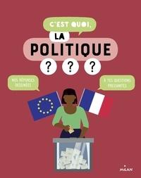 Sophie Dussaussois et  Collectif d'auteurs - C'est quoi, la politique?.