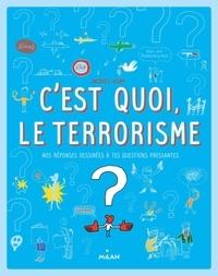 Sophie Dussaussois - C'est quoi, le terrorisme?.