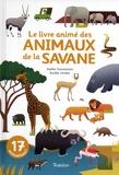 Sophie Dussaussois et Aurélie Verdon - Le livre animé des animaux de la savane.