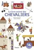 Sophie Dussaussois et Vanessa Robidou - Le livre animé des chevaliers.