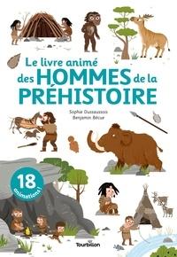 Sophie Dussaussois et Benjamin Bécue - Le livre animé des hommes de la préhistoire.