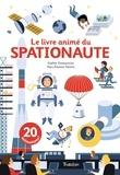 Sophie Dussaussois et Marc-Etienne Peintre - Le livre animé du spationaute.