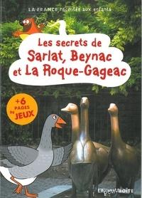Sophie Dussaussois et Estelle Vidard - Les secrets de Sarlat, Beynac et la Roque-Gageac.