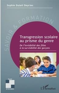 Sophie Duteil Deyries - Transgression scolaire au prisme du genre - De l'invisibilité des filles à la survisibilité des garçons.