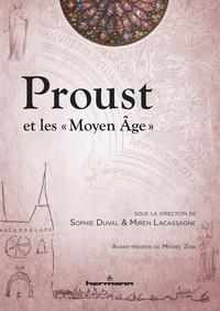 Sophie Duval et Miren Lacassagne - Proust et les Moyen Age.