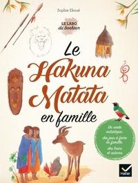 Sophie Ekoué - Le Hakuna Matata en famille.