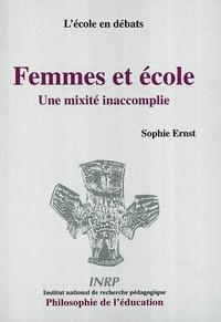 Sophie Ernst - Femmes et école : une mixité inaccomplie.