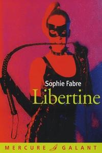 Sophie Fabre - Libertine.