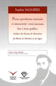 Sophie Falguères - Presse quotidienne nationale et interactivité : trois journaux face à leurs publics - Analyse des forums de discussion du Monde, de Libération et du Figaro.