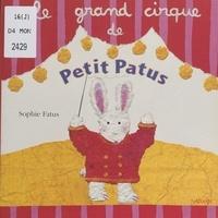 Sophie Fatus - Le grand cirque de Petit Patus.