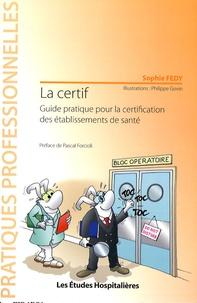 Rhonealpesinfo.fr La certif - Guide pratique pour la certification des établissements de santé Image
