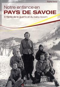 Sophie Ferrari - Notre enfance en Pays de Savoie - Enfants de la guerre et du baby-boom.