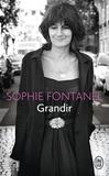 Sophie Fontanel - Grandir.