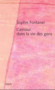 Sophie Fontanel - L'amour dans la vie des gens.