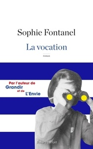Sophie Fontanel - La vocation.