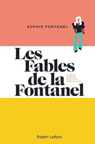 Les fables de la Fontanel. A quoi riment nos vies sexuelles ?