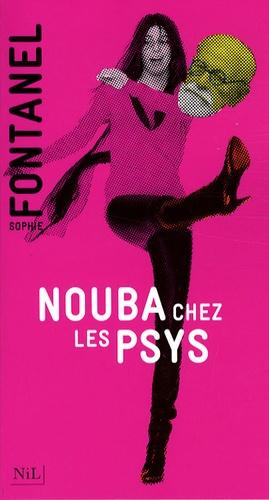 Sophie Fontanel - Nouba chez les psys.