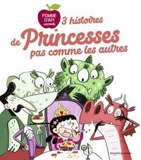Sophie Forte et Jess Pauwels - 3 histoires de princesses pas comme les autres.