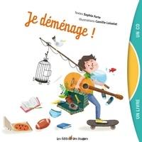 Sophie Forte et Camille Loiselet - Je déménage !. 1 CD audio