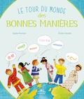 Sophie Fournier et Emilie Camatte - Le tour du monde des bonnes manières.