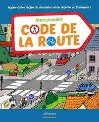 Sophie Fournier et Frédéric Tessier - Mon premier code de la route.