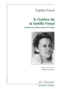 A lombre de la famille Freud - Comment ma mère a vécu le XXe siècle.pdf