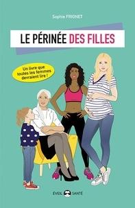 Sophie Frignet - Le périnée des filles - Essai d'éducation périnéale pour tous.