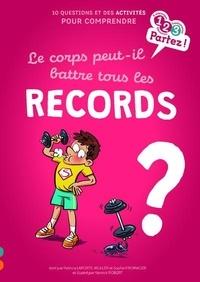 Sophie Fromager et Patricia Laporte-Muller - Le corps peut-il battre tous les records ?.