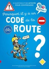 Sophie Fromager et Patricia Laporte-Muller - Pourquoi il y a un code de la route ?.