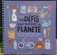 Sophie Frys et Cynthia Thiéry - 40 défis pour protéger la planète.