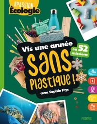Sophie Frys - Vis une année sans plastique ! - En 52 missions.