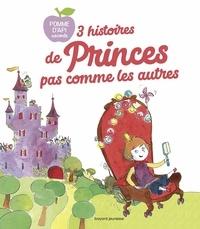 Anne Montel - 3 Histoires de princes pas comme les autres.