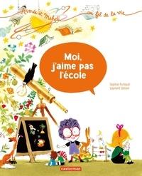 Sophie Furlaud et Laurent Simon - Aimée et Mehdi... au fil de la vie Tome 5 : Moi, j'aime pas l'école.