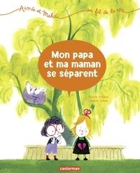 Sophie Furlaud et Laurent Simon - Aimée et Mehdi... au fil de la vie Tome 1 : Mon papa et ma maman se séparent.