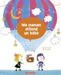 Sophie Furlaud et Laurent Simon - Aimée et Mehdi... au fil de la vie Tome 2 : Ma maman attend un bébé.
