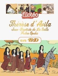Sophie Furlaud et Noélie Viallet - Les Chercheurs de Dieu Tome 26 : Thérèse d'Avila ; Jean-Baptiste de La Salle ; Pedro Opeka.