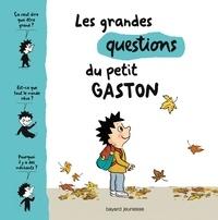 Sophie Furlaud et Catherine Proteaux-Zuber - Les grandes questions du petit Gaston.