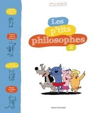 Sophie Furlaud et Jean-Charles Pettier - Les p'tits philosophes Tome 2 : .